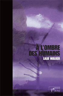 A l ombre des humains (Lalie Walker)